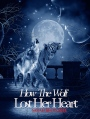 How The Wolf Lost Her Heart: Now Available OnAmazon!
